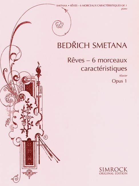 Populair Merk Rêves Op. 1 Six Morceaux Caractéristiques Smetana, Friedrich Piano 97902211180 Online Winkel